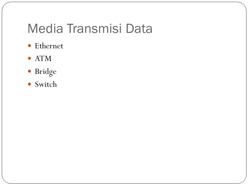 Media Transmisi Data Ethernet ATM Bridge Switch