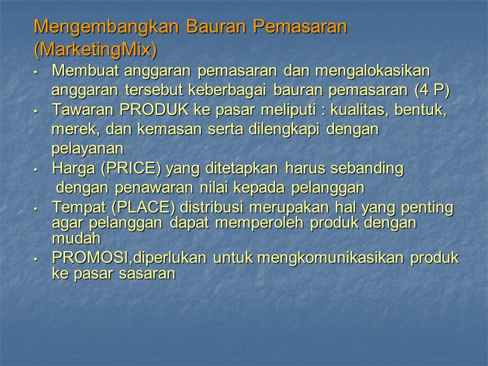 Mengembangkan Bauran Pemasaran (MarketingMix)