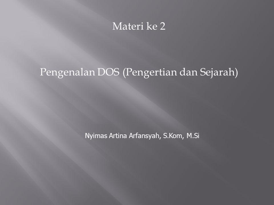 Materi ke 2 Pengenalan DOS (Pengertian dan Sejarah)