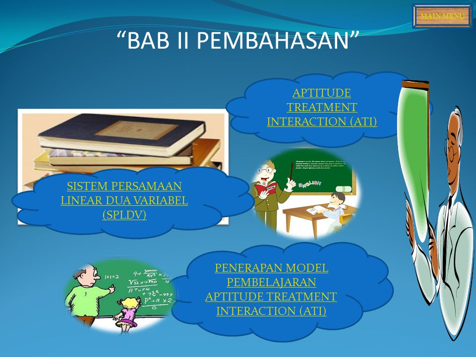 BAB II PEMBAHASAN APTITUDE TREATMENT INTERACTION (ATI)