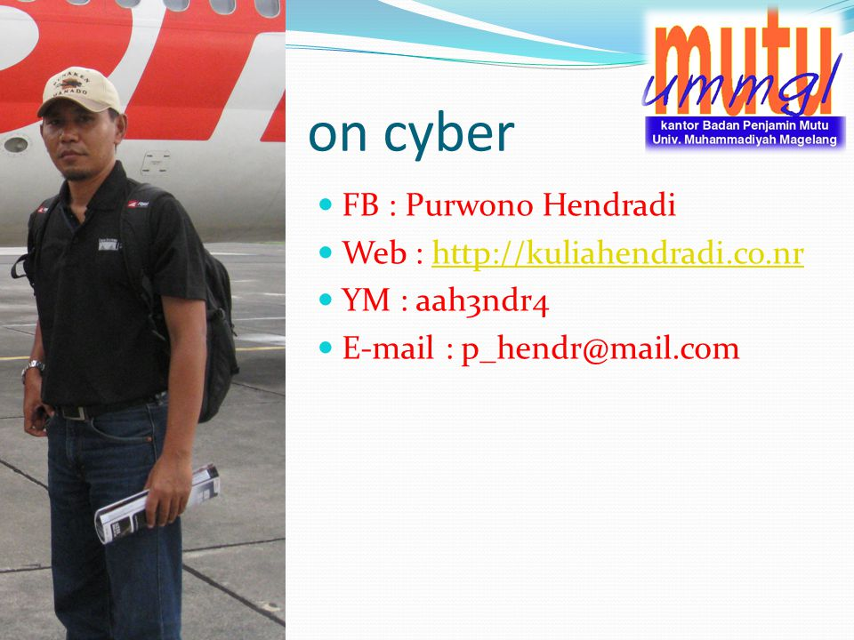 on cyber FB : Purwono Hendradi Web : http://kuliahendradi.co.nr