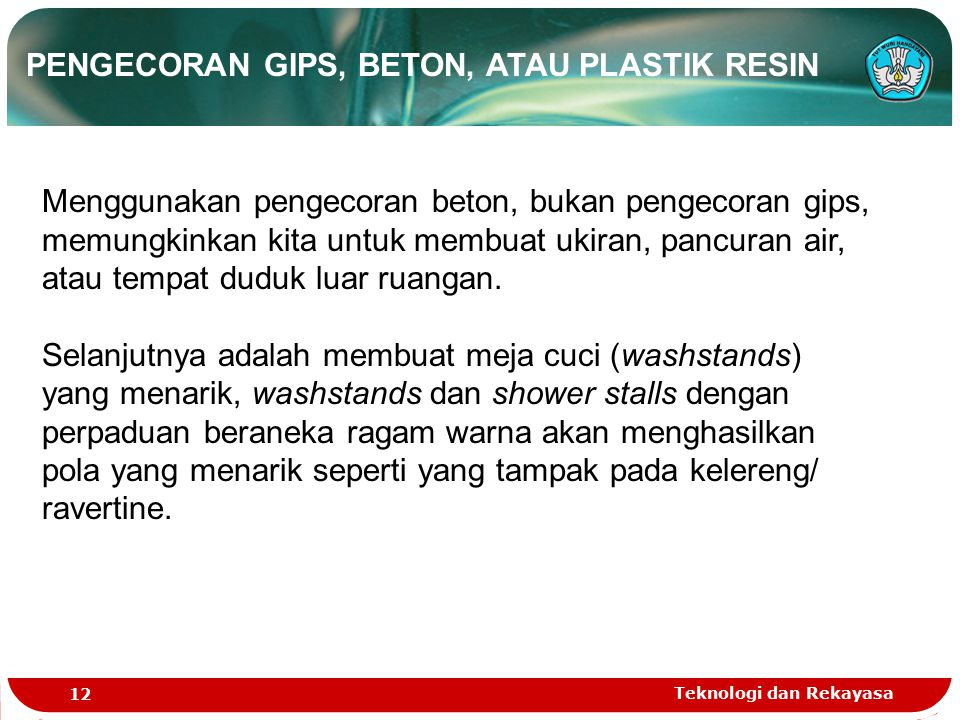 PENGECORAN GIPS, BETON, ATAU PLASTIK RESIN