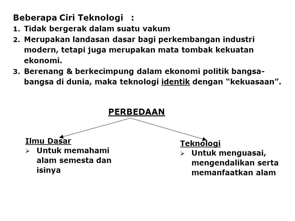 Beberapa Ciri Teknologi :