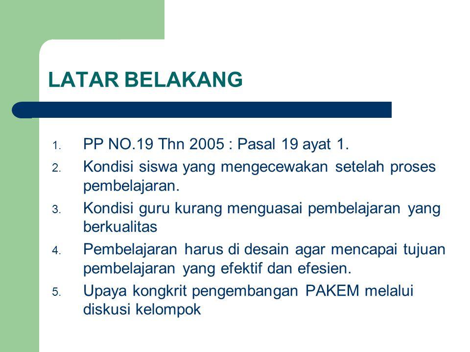 LATAR BELAKANG PP NO.19 Thn 2005 : Pasal 19 ayat 1.