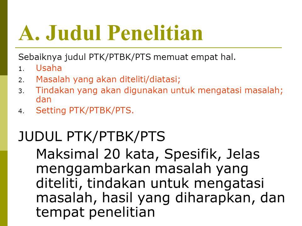 A. Judul Penelitian JUDUL PTK/PTBK/PTS
