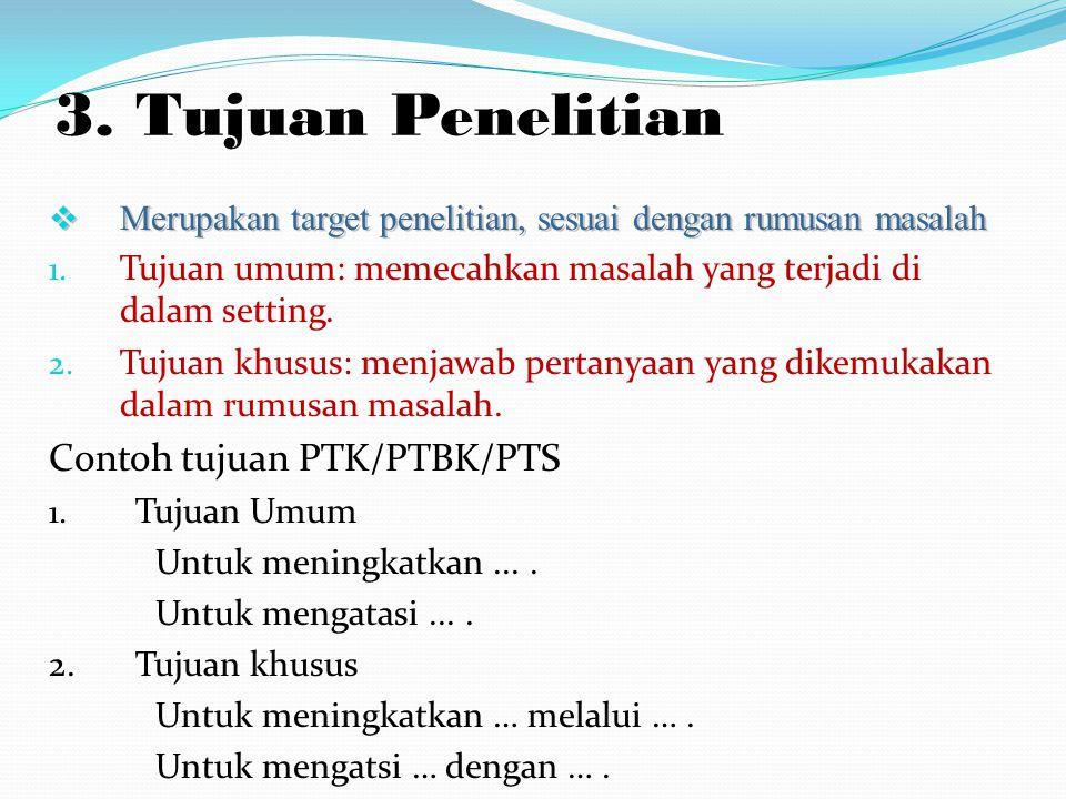 3. Tujuan Penelitian Contoh tujuan PTK/PTBK/PTS