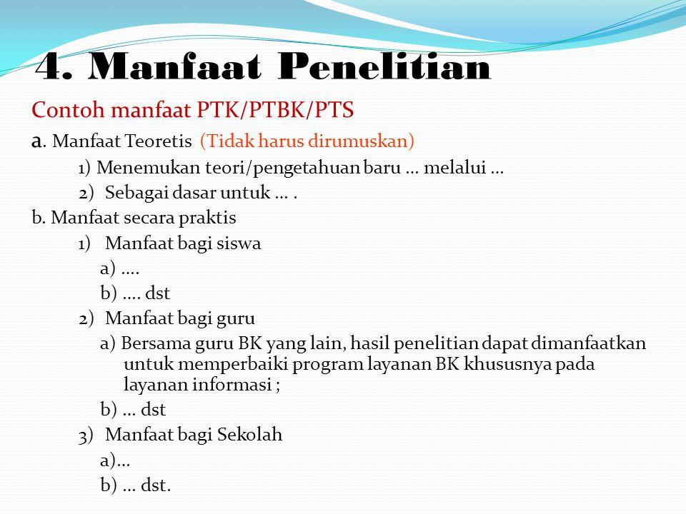 4. Manfaat Penelitian Contoh manfaat PTK/PTBK/PTS