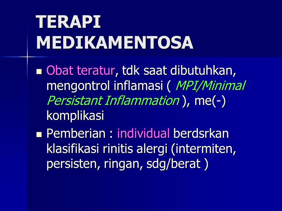 TERAPI MEDIKAMENTOSA Obat teratur, tdk saat dibutuhkan, mengontrol inflamasi ( MPI/Minimal Persistant Inflammation ), me(-) komplikasi.
