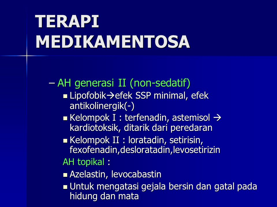 TERAPI MEDIKAMENTOSA AH generasi II (non-sedatif)