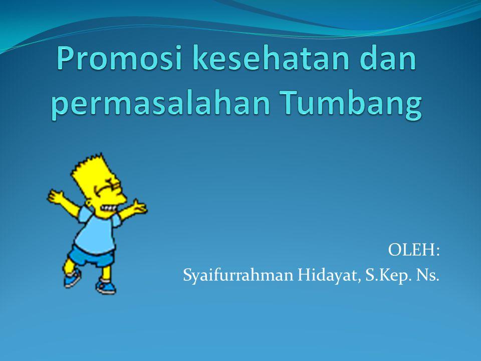 Promosi kesehatan dan permasalahan Tumbang