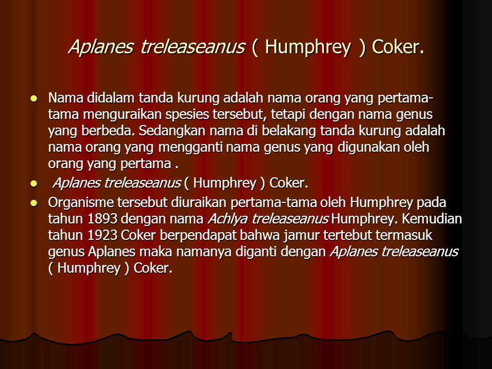 Aplanes treleaseanus ( Humphrey ) Coker.