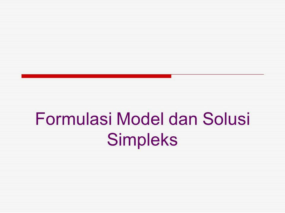Formulasi Model dan Solusi Simpleks