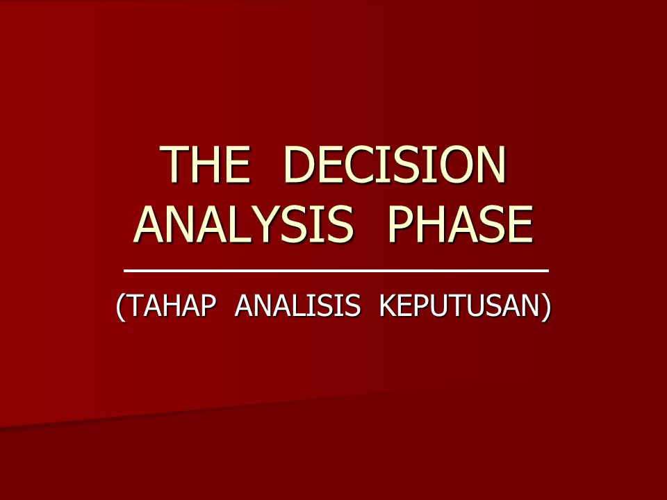 THE DECISION ANALYSIS PHASE