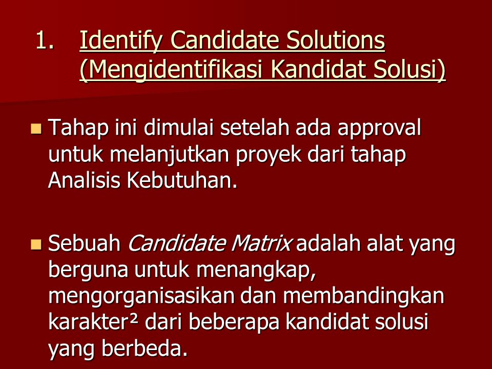 Identify Candidate Solutions (Mengidentifikasi Kandidat Solusi)