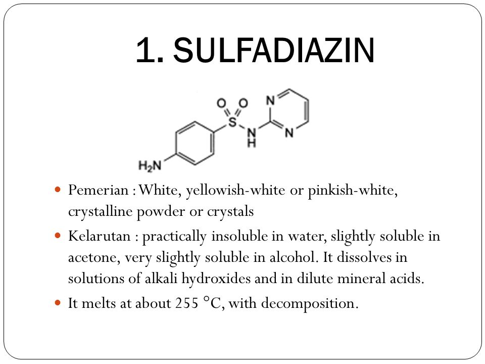 1. SULFADIAZIN Pemerian : White, yellowish-white or pinkish-white, crystalline powder or crystals.
