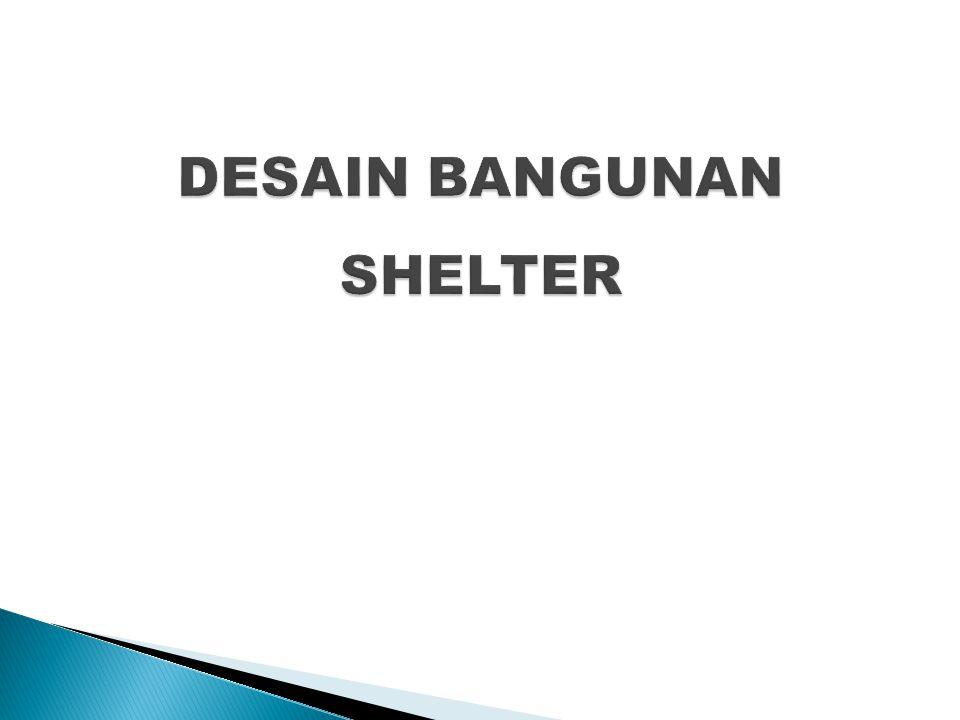 DESAIN BANGUNAN SHELTER