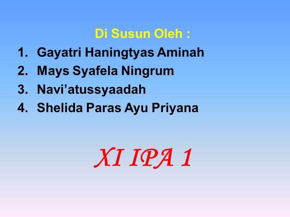 XI IPA 1 Di Susun Oleh : Gayatri Haningtyas Aminah