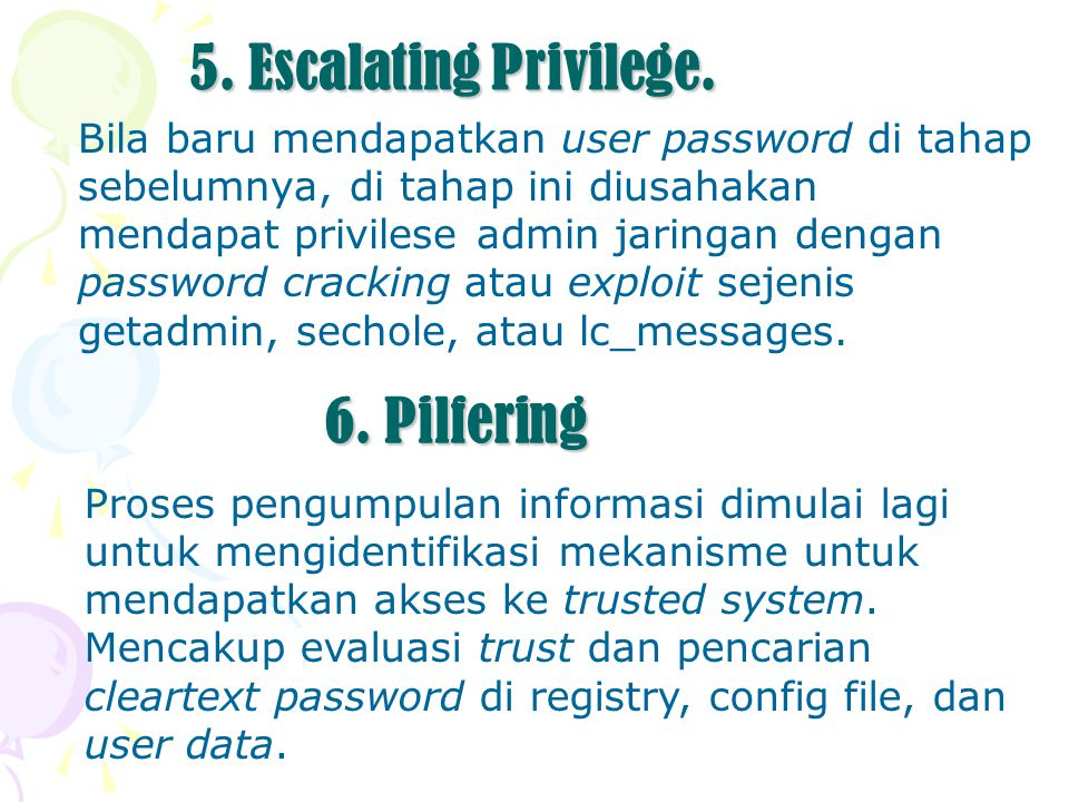 5. Escalating Privilege. 6. Pilfering