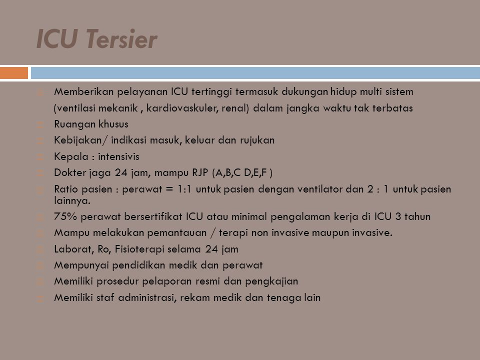 ICU Tersier Memberikan pelayanan ICU tertinggi termasuk dukungan hidup multi sistem.