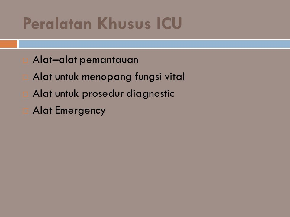 Peralatan Khusus ICU Alat–alat pemantauan
