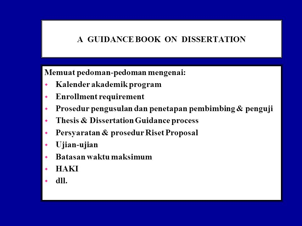 A GUIDANCE BOOK ON DISSERTATION