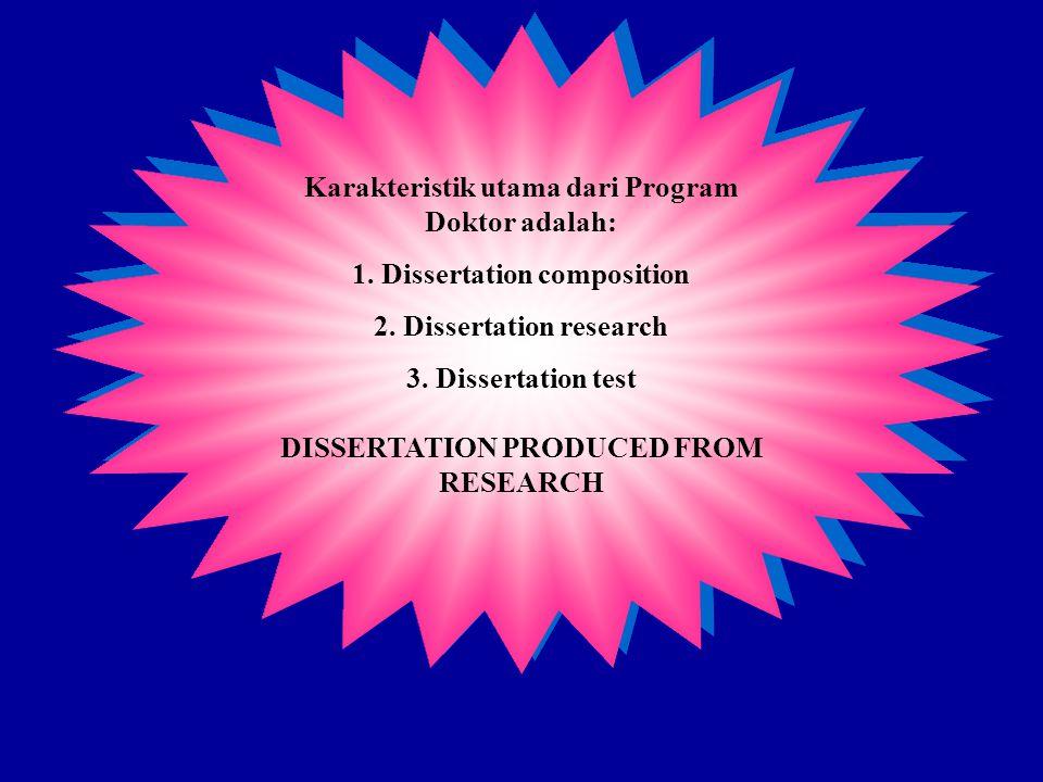 Karakteristik utama dari Program Doktor adalah: