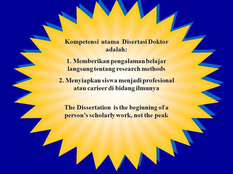 Kompetensi utama Disertasi Doktor adalah: