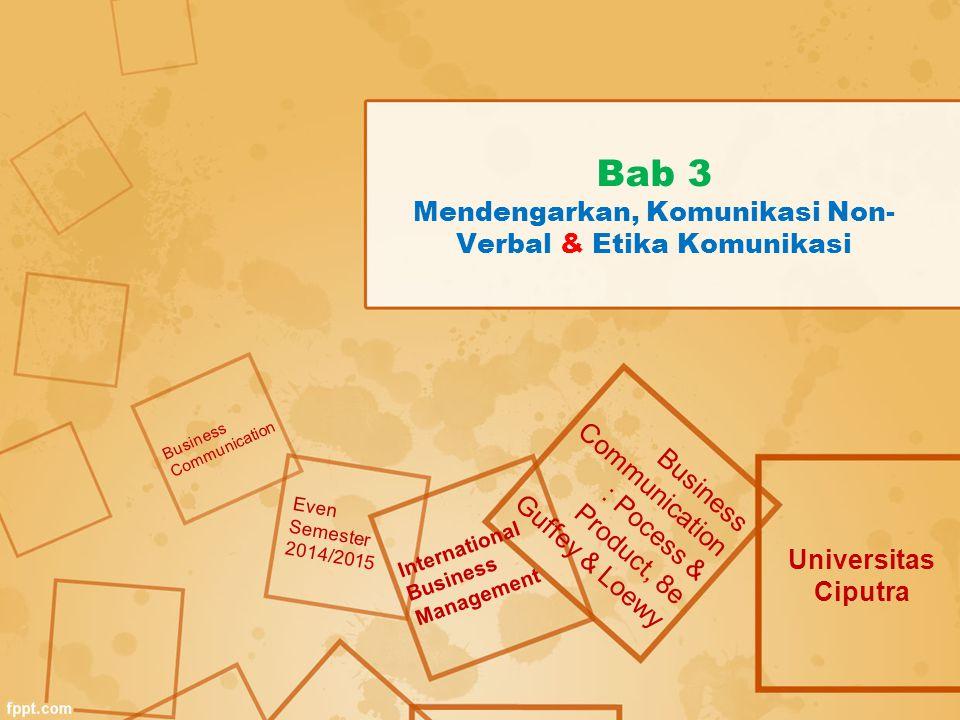 Bab 3 Mendengarkan, Komunikasi Non-Verbal & Etika Komunikasi