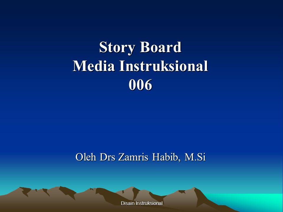 Story Board Media Instruksional 006 Oleh Drs Zamris Habib, M.Si