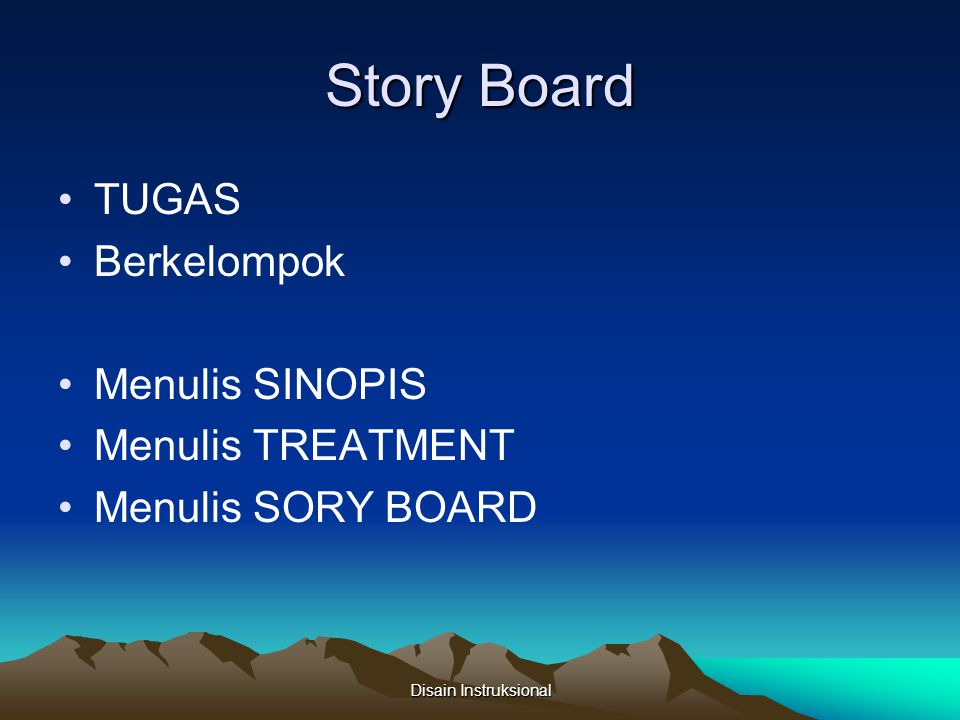 Story Board TUGAS Berkelompok Menulis SINOPIS Menulis TREATMENT