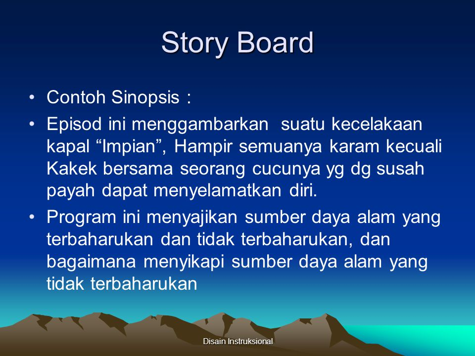 Story Board Contoh Sinopsis :