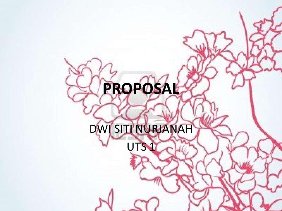 PROPOSAL DWI SITI NURJANAH UTS 1