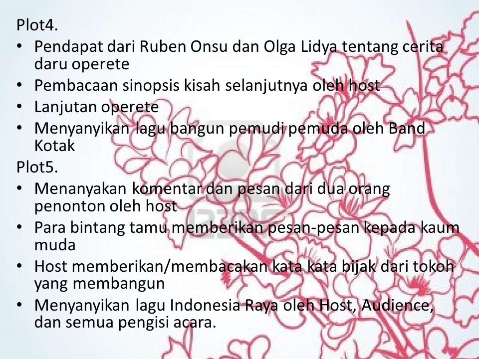Plot4. Pendapat dari Ruben Onsu dan Olga Lidya tentang cerita daru operete. Pembacaan sinopsis kisah selanjutnya oleh host.