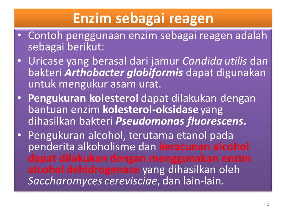 Enzim sebagai reagen Contoh penggunaan enzim sebagai reagen adalah sebagai berikut: