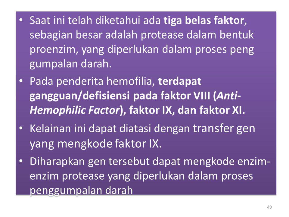 Saat ini telah diketahui ada tiga belas faktor, sebagian besar adalah protease dalam bentuk proenzim, yang diperlukan dalam proses peng gumpalan darah.