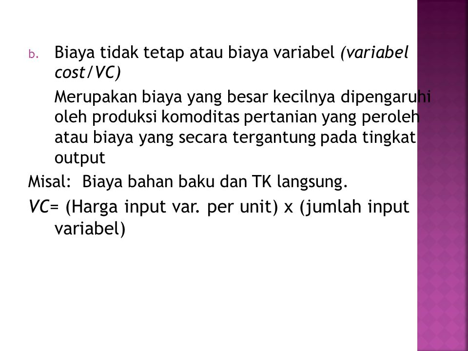 VC= (Harga input var. per unit) x (jumlah input variabel)