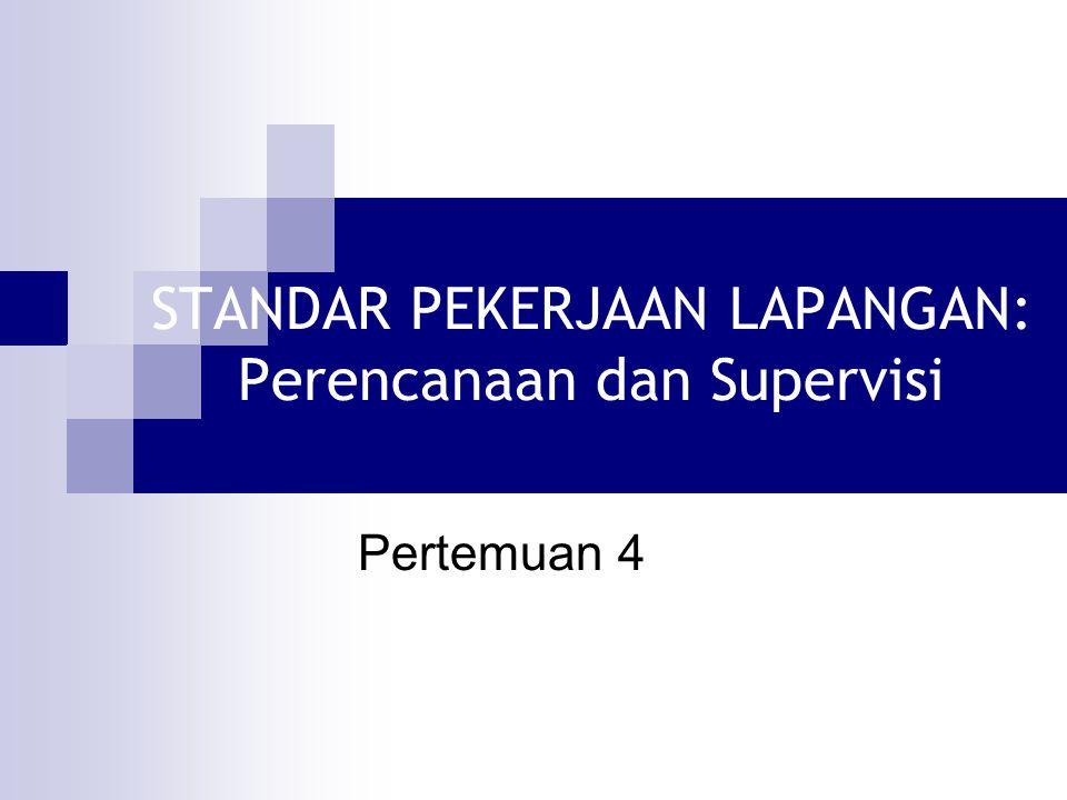 STANDAR PEKERJAAN LAPANGAN: Perencanaan dan Supervisi