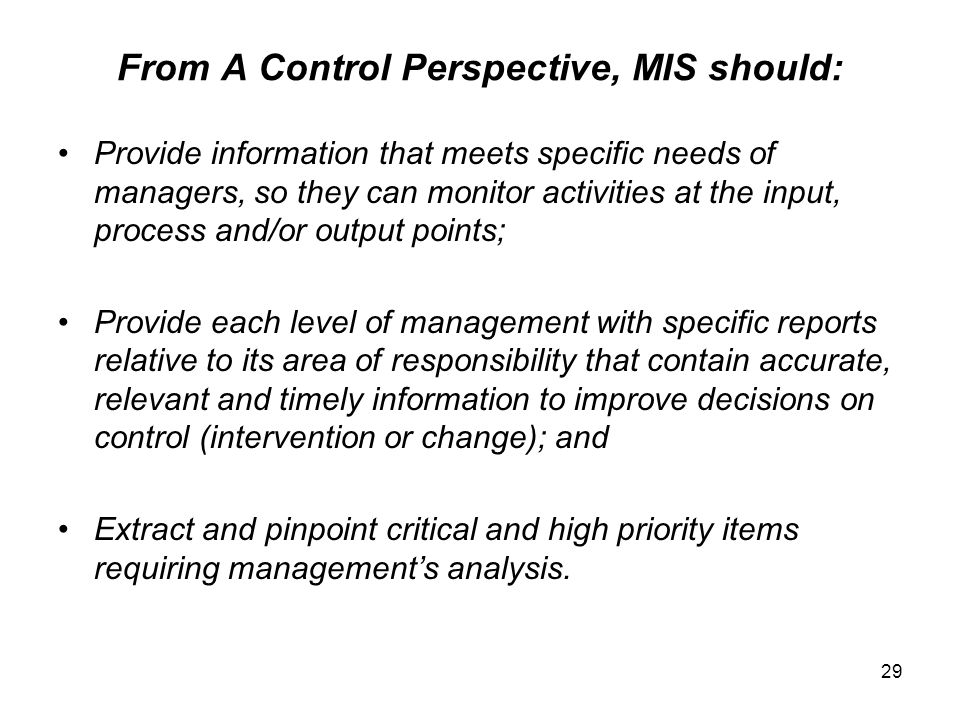 From A Control Perspective, MIS should: