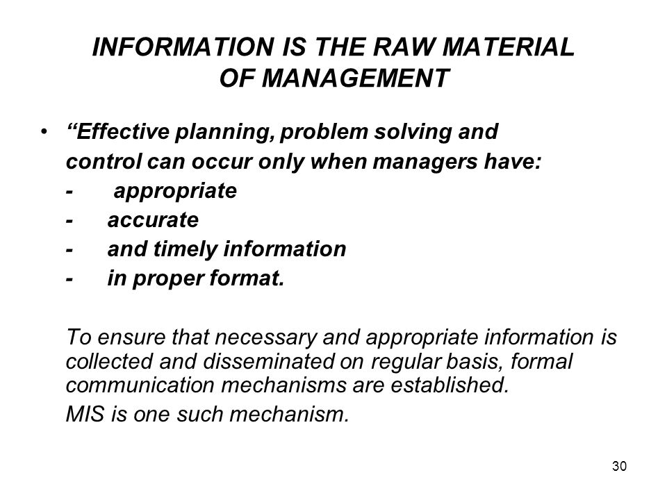INFORMATION IS THE RAW MATERIAL OF MANAGEMENT