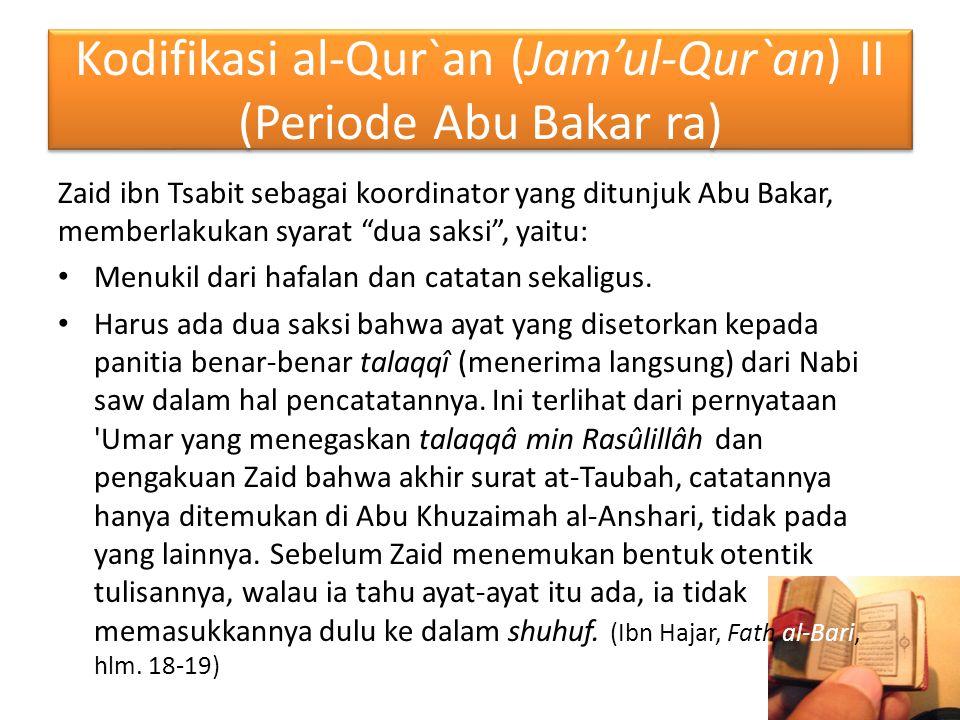 Kodifikasi al-Qur`an (Jam'ul-Qur`an) II (Periode Abu Bakar ra)