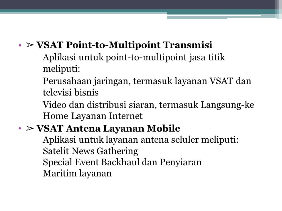 ➢ VSAT Point-to-Multipoint Transmisi