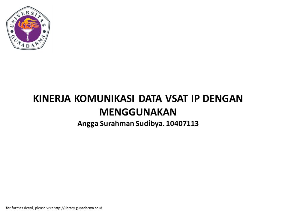 KINERJA KOMUNIKASI DATA VSAT IP DENGAN MENGGUNAKAN Angga Surahman Sudibya. 10407113