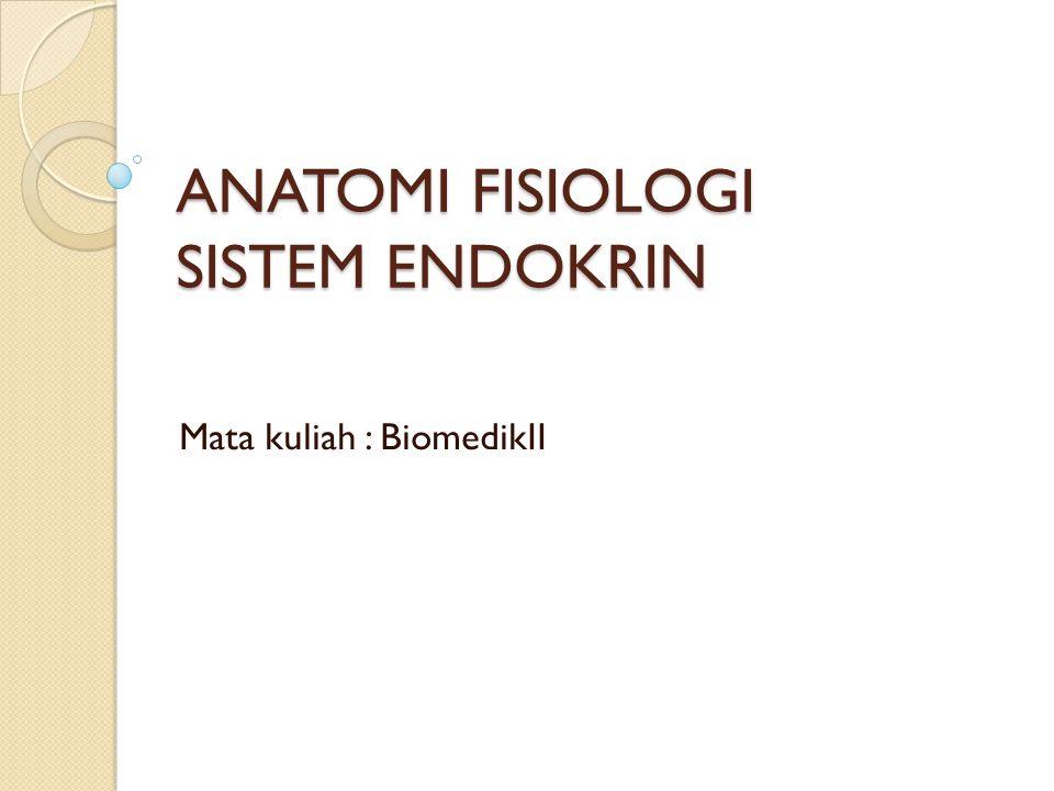 ANATOMI FISIOLOGI SISTEM ENDOKRIN
