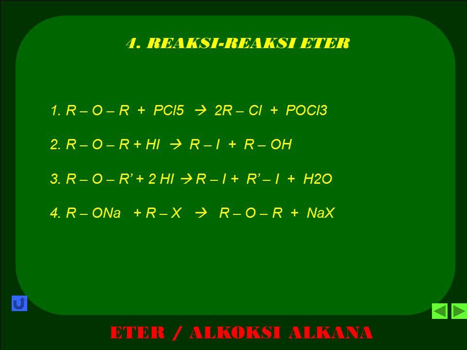 ETER / ALKOKSI ALKANA 4. REAKSI-REAKSI ETER
