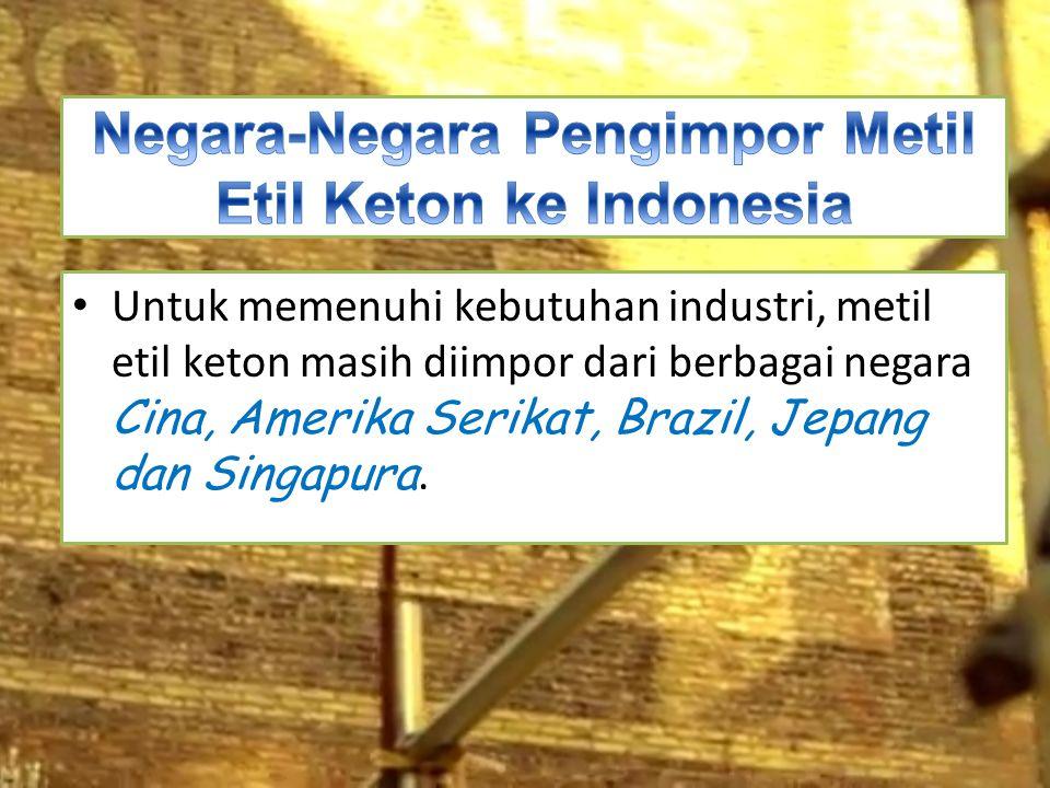 Negara-Negara Pengimpor Metil Etil Keton ke Indonesia