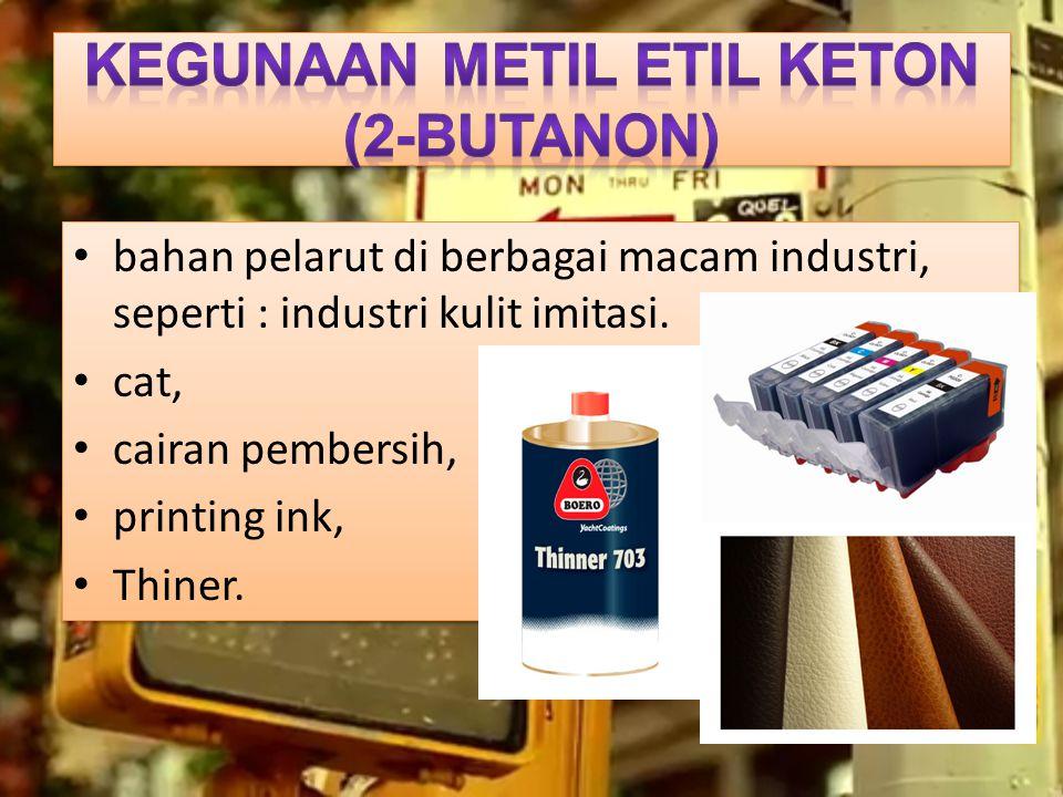 Kegunaan Metil Etil Keton (2-butanon)