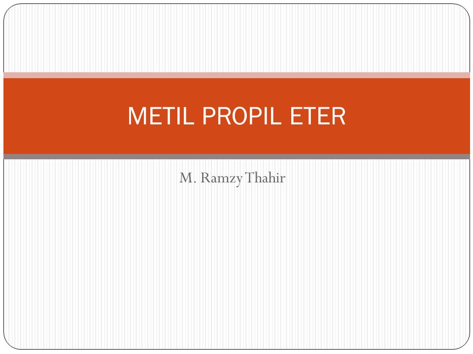 METIL PROPIL ETER M. Ramzy Thahir