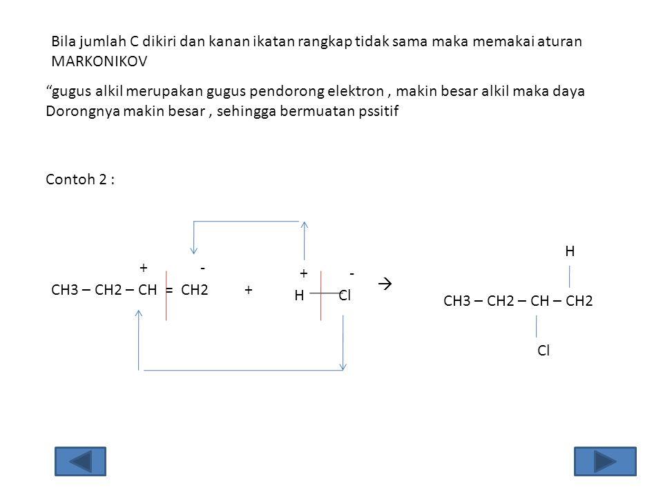 Bila jumlah C dikiri dan kanan ikatan rangkap tidak sama maka memakai aturan