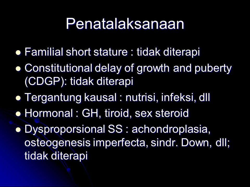Penatalaksanaan Familial short stature : tidak diterapi