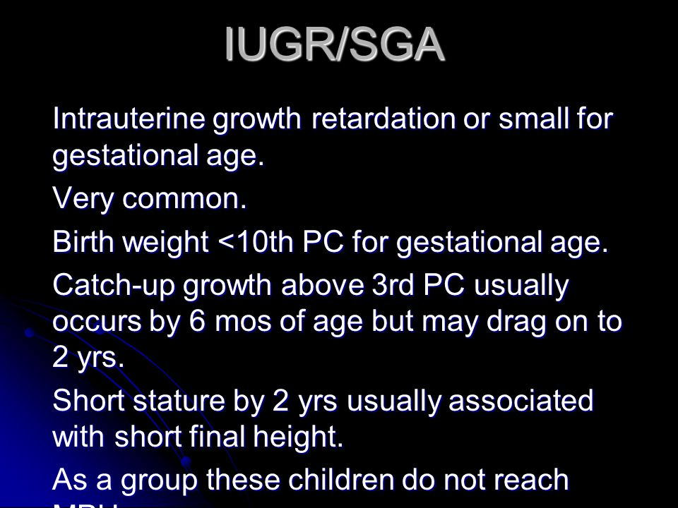 IUGR/SGA Intrauterine growth retardation or small for gestational age.